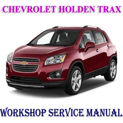 Chevrolet Holden Trax 2013 2016 Workshop Service Repair Manual Pdf Download Repair Manuals Electrical Wiring Diagram Repair