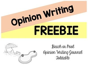 Immerse Your Students In Opinion Writing Starting With Something That Many Children Have An Opinion About This Foldabl Opinion Writing Writing Journal Writing