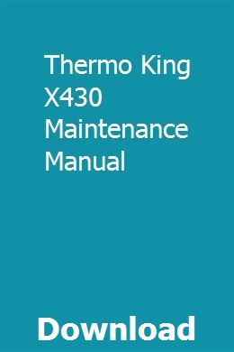 Thermo King X430 Maintenance Manual   psitatxires