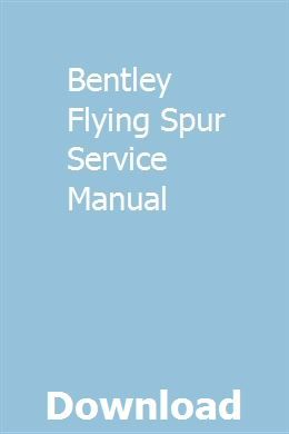 Bentley Flying Spur Service Manual pdf download full online