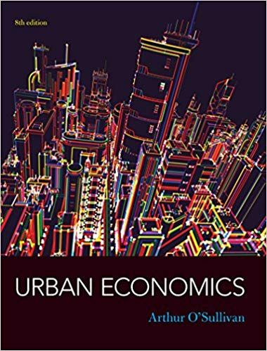 Solution Manual For Urban Economics 8th Edition By Arthur O