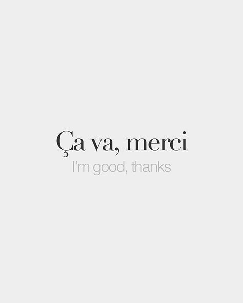 French Words — Ça va, merci • I'm good, thanks • /sa va mɛʁ.si/