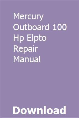 Mercury Outboard 100 Hp Elpto Repair Manual Repair Manuals Mercury Outboard Outboard
