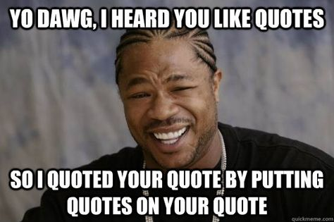 29921c22bcfe712878f9d17f6ddeec97 yo meme the best of xzibit's yo dawg yo meme (17 photos) google search,Sup Dawg Meme