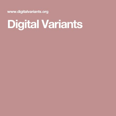 Digital Variants