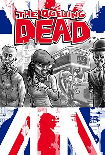 The Queuing Dead A Very British Zombie Anthology Anthology Free Stories Dead