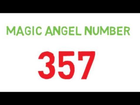 Angel Numbers 357 - YouTube | Angel Care numbers