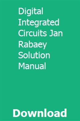 Digital Integrated Circuits Jan Rabaey Solution Manual Solutions Study Solutions How To Apply