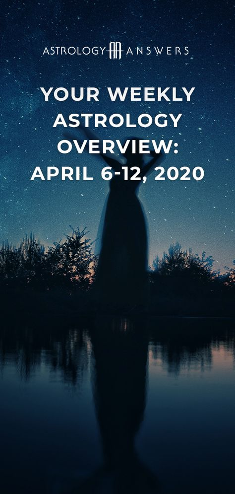 Check out what the stars have in store for you during the astrological week of April 6-12, 2020, in our Astrology Answers' Weekly Astrology Overview! #astrology #astrologyoverview #weeklyastrology