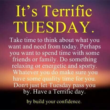 Terrific Tuesday Tuesday Morning Nights Days