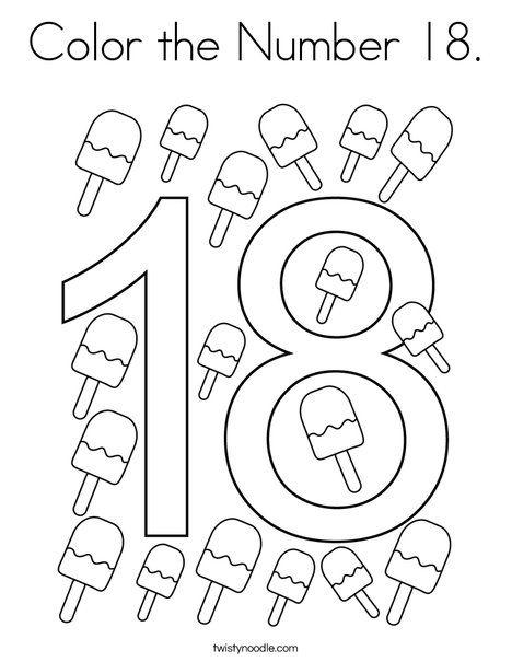 Color The Number 18 Coloring Page Twisty Noodle Numbers Preschool Preschool Number Worksheets Number 18