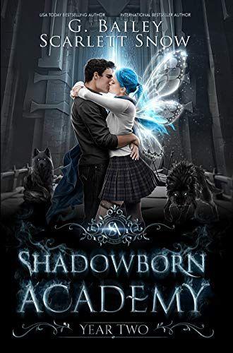 Shadowborn Academy: Year Two (Dark Fae Academy Series Book 2) by G. Bailey