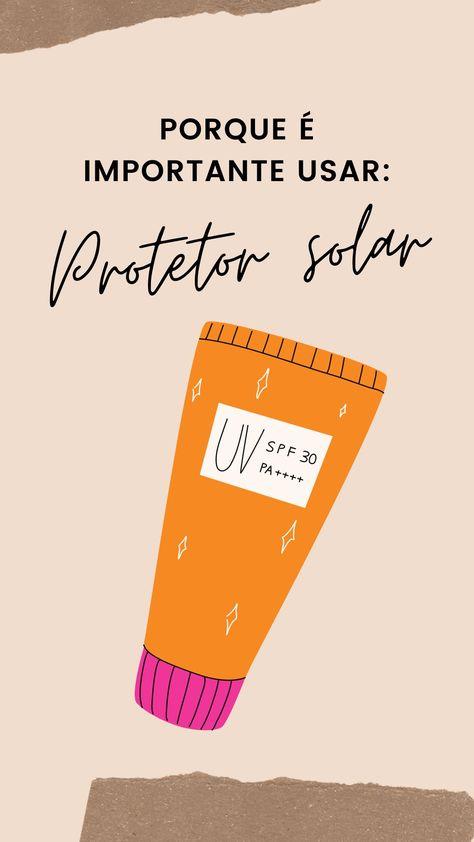 Porque é importante usar protetor solar