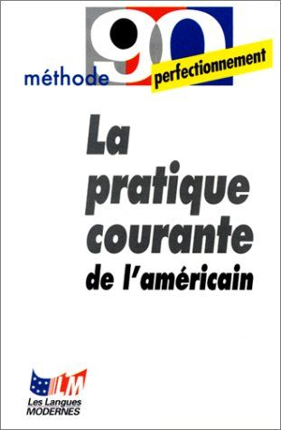 Telecharger La Pratique Courante De L Americain Pdf Par Michele Wolf A Sanford Wolf Telecharger Votre Fichier Ebook Maintenant