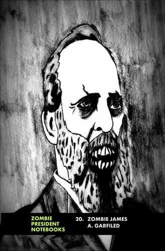 20 Zombie James A Garfield Zombie Garfield Famous Monsters