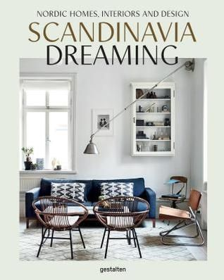 Pdf Download Scandinavia Dreaming Nordic Homes Interiors And Design By Sven Ehmann Free Epub Nordic Home Interior Scandinavian Design