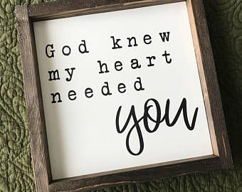 country home decor God Knew My Heart Needed You Farmhouse Style Framed Sign