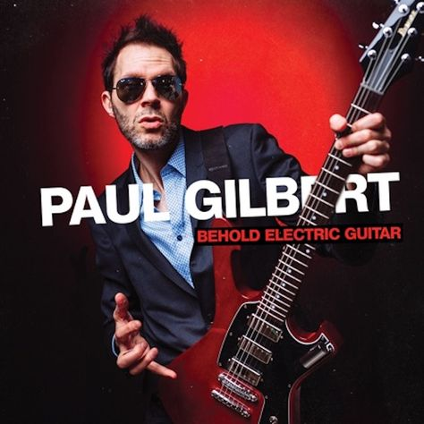 Master Guitarist Paul Gilbert To Release New Album Behold Electric Guitar Rock And Blues Muse With Martine Ehrenclou Paul Gilbert Guitar Guitarist