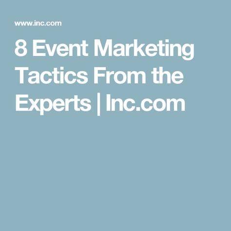 8 Event Marketing Tactics From the Experts