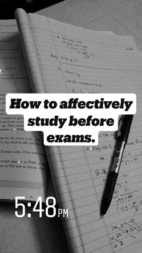 How to affectively study before exams.