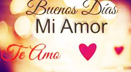 Frases De Buenos Dias Mi Amor Mensajes De Buenos Dias Romanticos