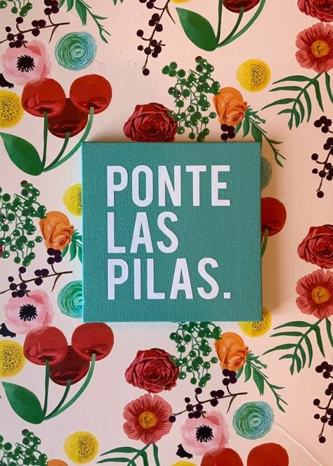 Ponte las Pilas Mini quote chicana quote sayings office Words Quotes, Me Quotes, Motivational Quotes, Inspirational Quotes, Cute Spanish Quotes, Latinas Quotes, Postive Quotes, Vinyl Lettering, Wall Collage