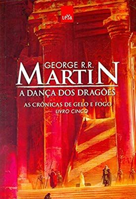 A Danca Dos Dragoes As Cronicas De Gelo E Fogo Livro 5 As