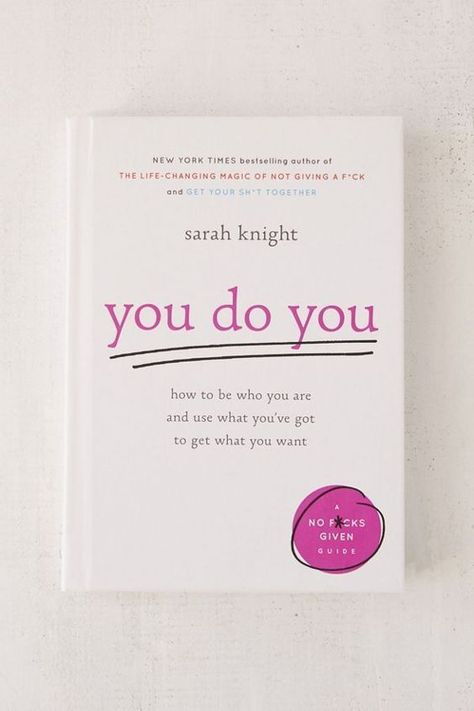 Books, Books to read, Inspirational books, Poetry books, Book recommendations, Books to buy - You Do You by Sarah Knight How to Be Who You Are and Use What You've Got to Get What You Want (A No Fcks - #Books