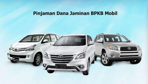 Pinjaman Dana Jaminan BPKB Mobil Cepat Mandiri Utama ...