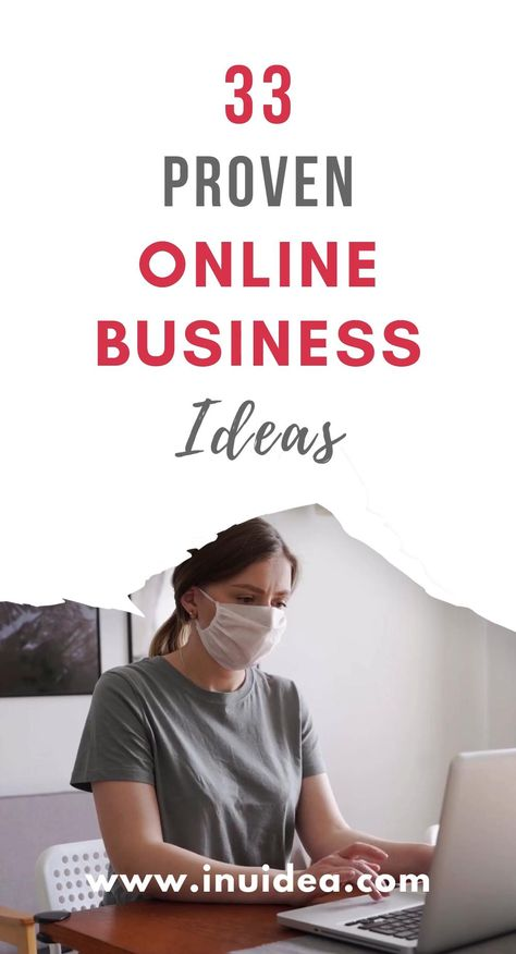 33 Proven Online Business Ideas - Make Money From Home