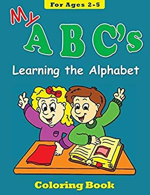 My Abc S Coloring Book For Ages 2 5 Learning The Alphabet Coloring Books Volume 2 Leyla V Gromov 97819 Coloring Books Abc Coloring Learning The Alphabet
