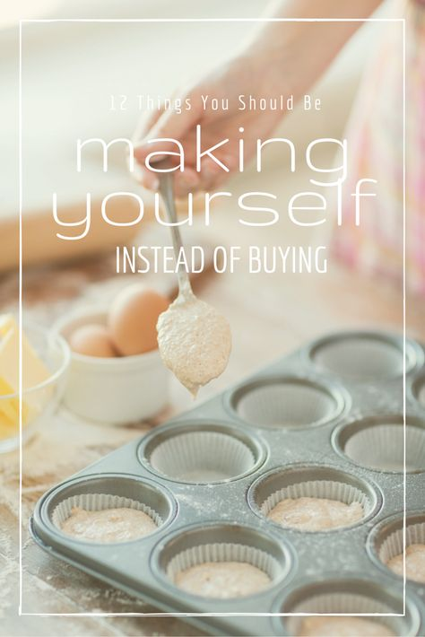 12 Things You Should Stop Buying & Make Yourself