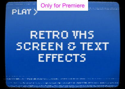 Retro Vhs Screen And Text Effects Motion Graphics Template Vhs Video Effects In Premiere Pro Retro Video Tape Effec Text Effects Motion Graphics Templates