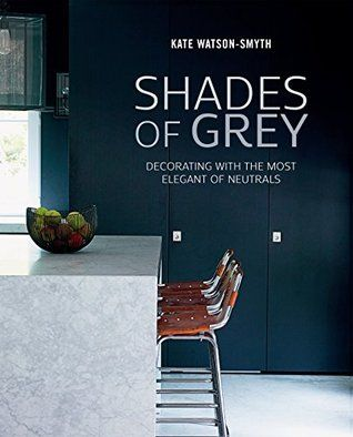 Pdf Download Shades Of Grey Decorating With The Most Elegant Of