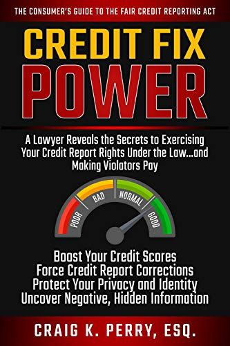 Credit Fix Power: A Lawyer Reveals the Secrets to Exercising