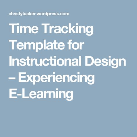 Time Tracking Template for Instructional Design - time tracking template