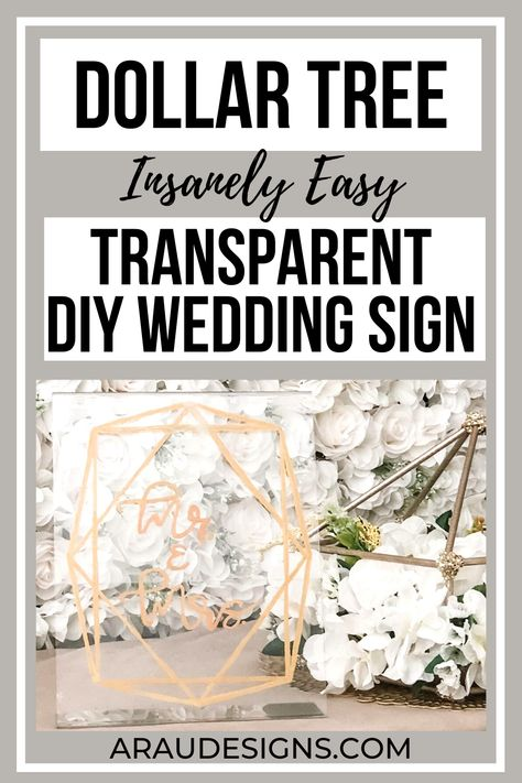 DIY Clear Transparent Wedding Sign by AraUDesigns DIY for Wedding, Baby  Home Decor. For my soon to be Mr and Mrs, Mr and Mr, and Mrs and Mrs! Try this DIY for your wedding! Decorate your wedding table or sweetheart table with this gold geometric sign. Use it in your future home. Place it in your bedroom or as a decorative accent for a table. Visit AraUDesigns.com for details! Plus a free printable version of the design I used! #araudesigns #diywedding #wedding #diy #weddingdecor