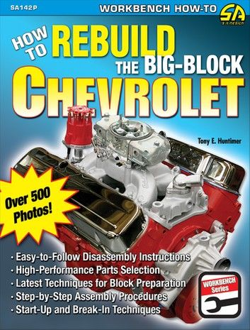 How To Rebuild The Big Block Chevrolet Ebook By Tony Huntimer Rakuten Kobo In 2021 Big Block Chevrolet 454 Big Block