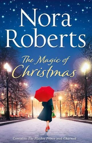 The Magic Of Christmas By Nora Roberts Harpercollins Publishers Isbn 10 026326727x Isbn 13 026326727x The Inte In 2020 Nora Roberts Books Nora Roberts Book Set
