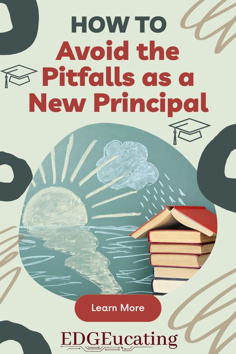 How to Avoid the Pitfalls as a New Principal