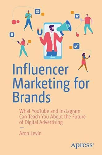 Influencer Marketing for Brands: What YouTube and Instagram Can Teach You About the Future of Digital Advertising - Default