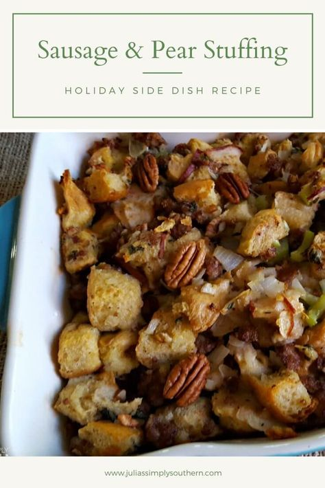 Sausage Pear Stuffing with Pecans, the perfect holiday side dish to serve along with your holiday turkey or ham. #Thanksgiving #Christmas #Dressing #holidaystuffing #holidaysidedish #southernfood #southernrecipes #juliassimplysouthern