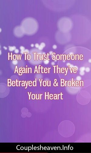 Divorced tips you need how trust someone again