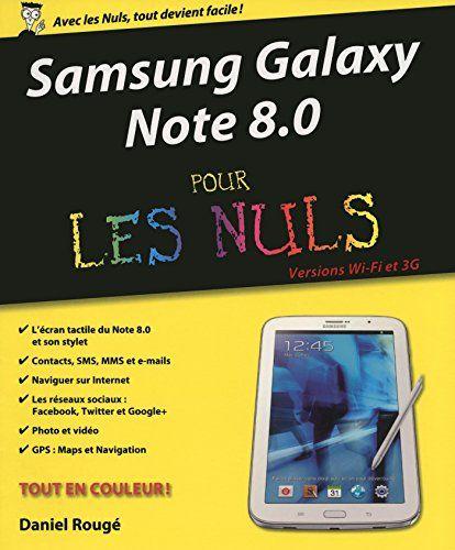 Telecharger Samsung Galaxy Note 8 Pour Les Nuls Pdf Par Daniel Rouge Telecharger Votre Fichier Ebook M Samsung Galaxy Note 8 Galaxy Note Samsung Galaxy Note