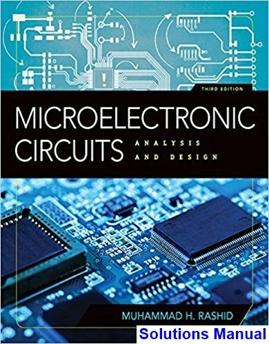 Microelectronic Circuits Analysis And Design 3rd Edition Rashid Solutions Manual Digital Deal Promotion 2021 Analysis Circuit Design Circuit