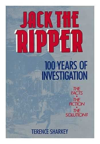 Jack The Ripper 100 Years Of Investigation By Terence Sharkey Octopus Publishing Group Isbn 10 0706365968 Investigations Book Summaries Social Services