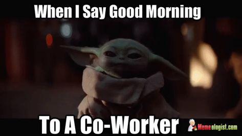 Https Www Memeologist Com Wp Content Uploads 2019 12 Babyyodacoworker Gif Ada31c Ada31c Yoda Meme Yoda Funny Yoda Gif