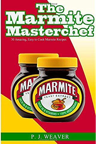 The Marmite Masterchef 30 Amazing Easy To Cook Marmite Recipes Marmite Recipes Marmite Amazing Easy Recipes