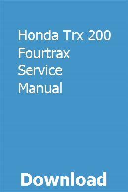 Honda Trx 200 Fourtrax Service Manual | asgikingli | Repair