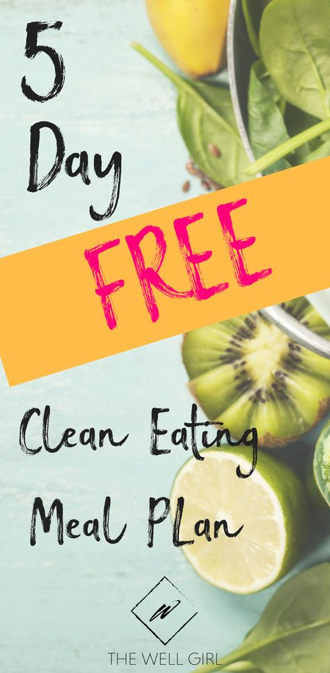 Theres No Better Way To Reset Your Diet And Start Fresh Than With 5 Days Of Wholesome Clean Meals The Well Girl 5 Day Clean Eating Meal Plan Includes 12